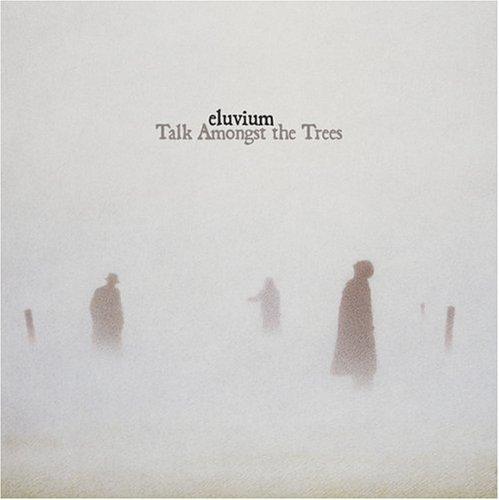 Eluvium - Talk Amongst The Trees